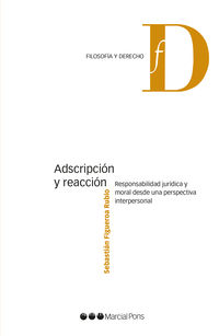 ADSCRIPCION Y REACCION - RESPONSABILIDAD JURIDICA Y MORAL D