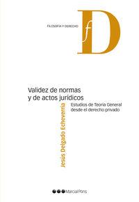 VALIDEZ DE NORMAS Y ACTOS JURIDICOS