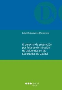 Derecho De Separacion Por Falta De Distribucion De Dividendos En Las Sociedades De Capital - Rafael Rojo Alvarez-Manzaneda