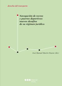 NAVEGACION DE RECREO Y PUERTOS DEPORTIVOS - NUEVOS DESAFIOS DE SU REGIMEN JURIDICO