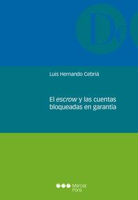 El escrow y las cuentas bloqueadas en garantia - Luis Hernando Cebria