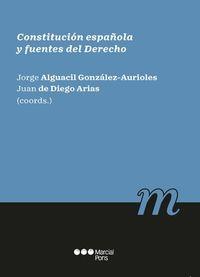 CONSTITUCION ESPAÑOLA Y FUENTES DEL DERECHO