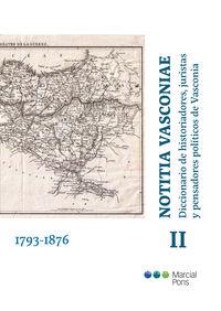 NOTITIA VASCONIAE II - DICCIONARIO DE HISTORIADORES, JURISTAS Y PENSADORES POLITICOS DE VASCONIA (1793-1876)