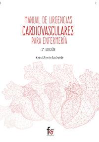 (3 ED) MANUAL DE URGENCIAS CARDIOVASCULARES PARA ENFERMERIA