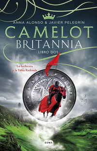 Camelot - Britannia Ii - La Hechicera Y La Tabla Redonda - Ana Alonso / Javier Pelegrin