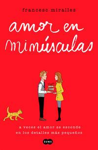 Amor En Minusculas - Francesc Miralles