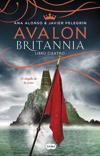 Avalon - Britannia 4 - El Elegido De La Reina - Ana Alonso / Javier Pelegrin