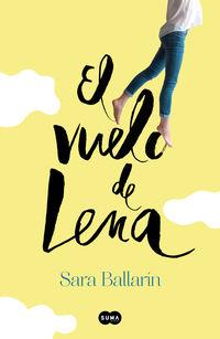 El vuelo de lena - Sara Ballarin