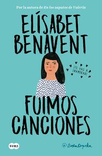 Fuimos Canciones - Canciones Y Recuerdos 1 - Elisabet Benavent