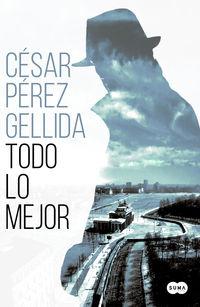 Todo Lo Mejor - Cesar Perez Gellida