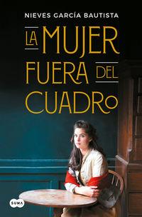La mujer fuera del cuadro - Nieves Garcia Bautista