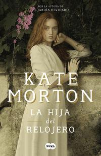 La hija del relojero - Kate Morton