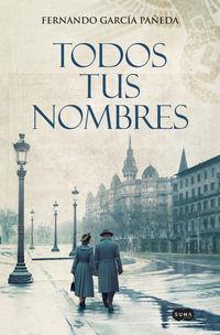 Todos Tus Nombres - Fernando Garcia Pañeda