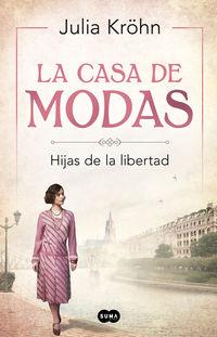 Casa De Modas, La - Hijas De La Libertad - Julia Krohn