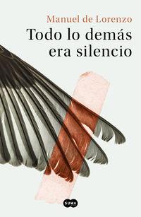 Todo Lo Demas Era Silencio - Manuel De Lorenzo