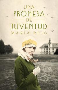 Una promesa de juventud - Maria Reig