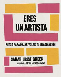 eres un artista - retos para despertar tu creatividad - Sarah Urist Green