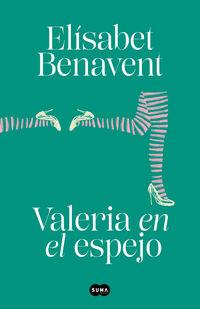 valeria en el espejo - valeria 2 - Elisabet Benavent