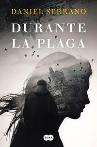 durante la plaga - Daniel Serrano