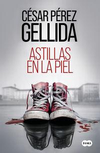 astillas en la piel - Cesar Perez Gellida
