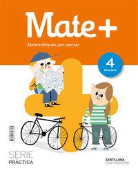 EP 4 - MATEMATIQUES (CAT) - MATEM+ - PRACTICA - MATEMATIQUES PER PENSAR