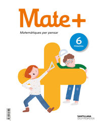 EP 6 - MATEMATIQUES (CAT) - MATEM+ - MATEMATIQUES PER PENSAR