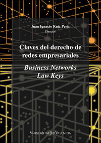 CLAVES DEL DERECHO DE REDES EMPRESARIALES - BUSINESS NETWORKS LAW KEYS