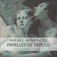 Parelles De Tiepolo - Rafael Armengol - Aa. Vv.