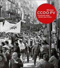 Construim Drets: Mirant Cap Al Futur - 50 Anys De Ccoopv - Aa. Vv.