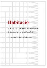 Habitacio - Un Projecte De Pedro G. Romero - L'arxiu F. X. , Les Txekes Psicotecniques De Laurencic I La Funcio De L'art - Aa. Vv.