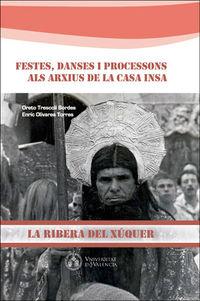 FESTES, DANCES I PROCESSONS ALS ARXIUS DE LA CASA INSA - LA RIBERA DEL XUQUER