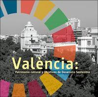 Valencia: Patrimonio Cultural Y Objetivos De Desarrollo Sostenible - Aa. Vv.