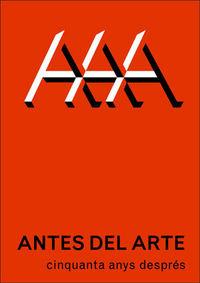 ANTES DEL ARTE - CINQUANTA ANYS DESPRES