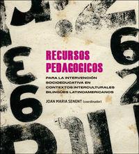 RECURSOS PEDAGOGICOS PARA LA INTERVENCION SOCIOEDUCATIVA EN CONTEXTOS INTERCULTURALES BILINGUES LATINOAMERICANOS