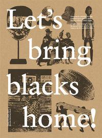 LET'S BRING BLACKS HOME! - IMAGINACION COLONIAL Y FORMAS DE APROXIMACION GRAFICA A LOS NEGROS DE AFRICA