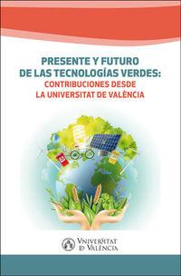 PRESENTE Y FUTURO DE LAS TECNOLOGIAS VERDES - CONTRIBUCIONES DESDE LA UNIVERSITAT DE VALENCIA