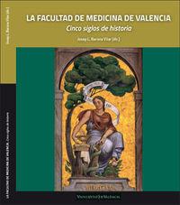 LA FACULTAD DE MEDICINA DE VALENCIA - CINCO SIGLOS DE HISTORIA