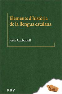 ELEMENTS D'HISTORIA DE LA LLENGUA CATALANA