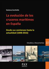 EVOLUCION DE LOS CRUCEROS MARITIMOS EN ESPAÑA, LA - DESDE SUS COMIENZOS HASTA LA ACTUALIDAD (1848-2016)