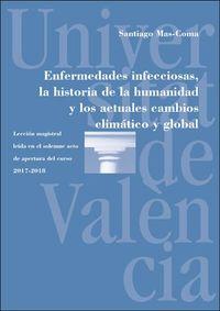 ENFERMEDADES INFECCIOSAS - LA HISTORIA DE LA HUMANIDAD Y LOS ACTUALES CAMBIOS CLIMATICO Y GLOBAL