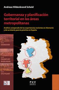 GOBERNANZA Y PLANIFICACION TERRITORIAL EN LAS AREAS METROPOLITANAS - ANALISIS COMPARADO DE LAS EXPERIENCIAS RECIENTES EN ALEMANIA Y DE SU INTERES PARA LA PRACTICA EN ESPAÑA