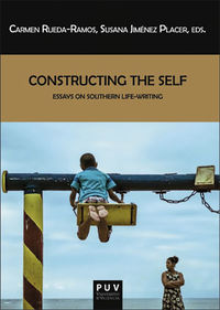 CONSTRUCTING THE SELF - ESSAYS ON SOUTHERN LIFE-WRITING