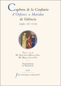 CAPBREU DE LA CONFRARIA D'ORFENES A MARIDAR DE VALENCIA (SEGLES XIV-XVII)