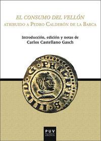 El consumo del vellon - Pedro Calderon De La Barca