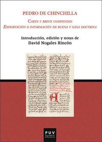 Carta Y Breve Compendio - Exhortacion O Informacion De Buena Y Sana Doctrina - Pedro De Chichilla