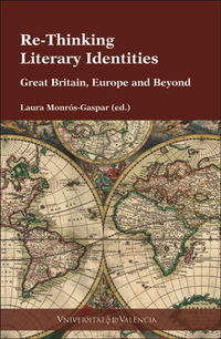 RE-THINKING LITERARY IDENTITIES - GREAT BRITAIN, EUROPE AND BEYOND
