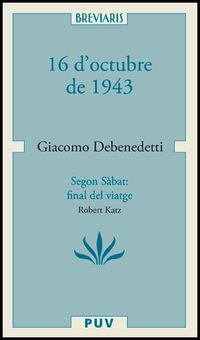 16 D'OCTUBRE DE 1943 I SEGON SABBATH: FINAL DE VIATGE