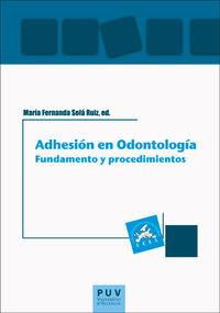 Adhesion En Odontologia: Fundamento Y Procedimientos - Maria Fernanda Sola Ruiz