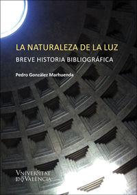 Naturaleza De La Luz, La - Breve Historia Bibliografica - Pedro Gonzalez Marhuenda