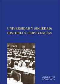 Universidad Y Sociedad - Historia Y Pervivencias - Aa. Vv.